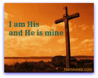 Scriptures of Encouragement ~ I am His and He Is Mine