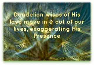 Scriptures of Encouragement ~ Dandelion Wisps of Love