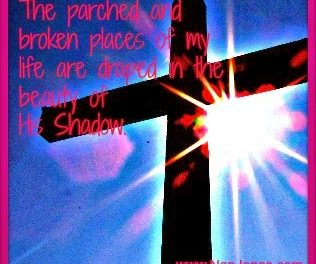 Scriptures of Encouragement ~ In His Shadow