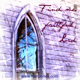 Scriptures of Encouragement ~ What Does Faithfulness Look Like?