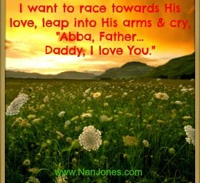 Scriptures of Encouragement ~ Daddy, I Love You
