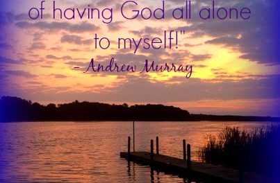 Finding God's Presence ~ Having God All Alone to Myself