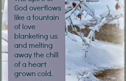 Finding God's Presence ~ Melting Away the Chill of a Heart Grown Cold