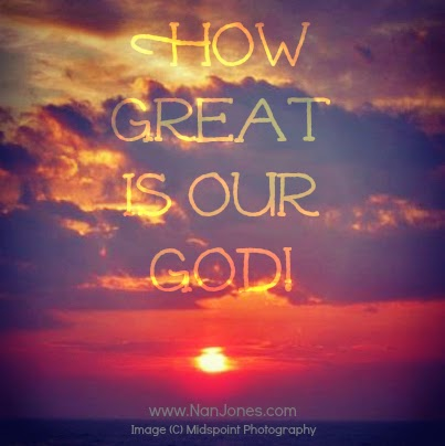 Finding God's Presence ~ How Great is Our God!