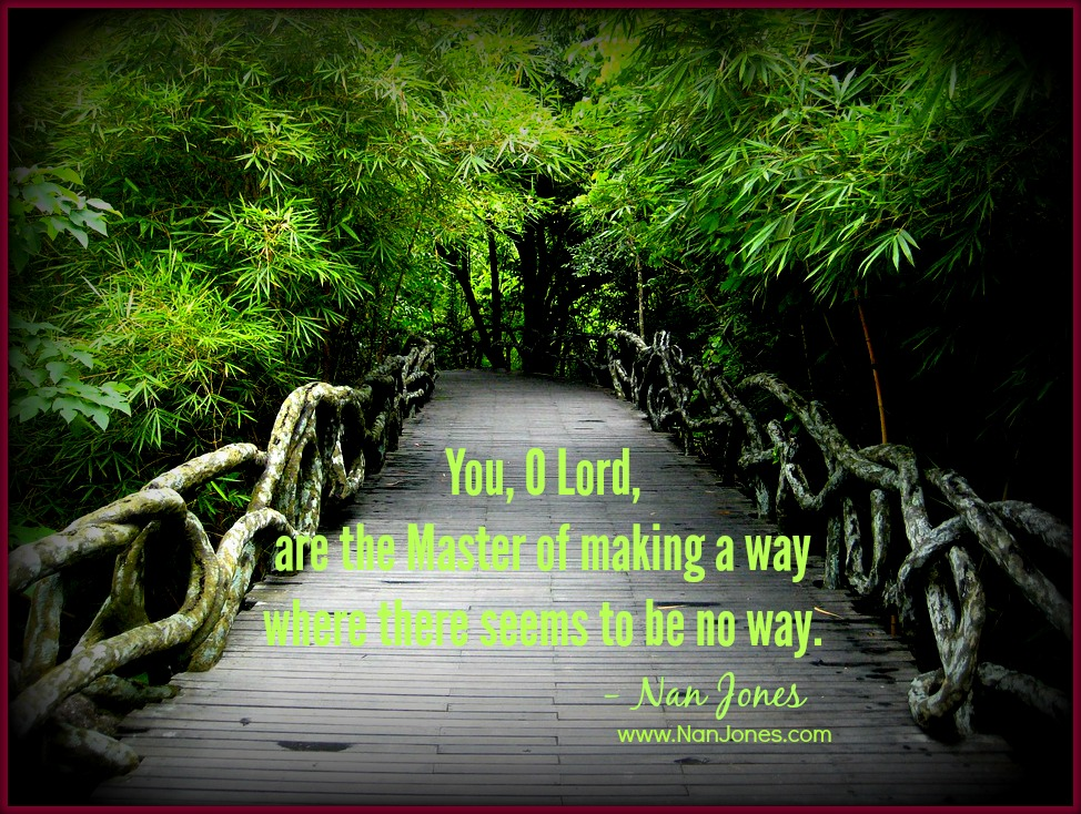 With the Lord, there is always a way.