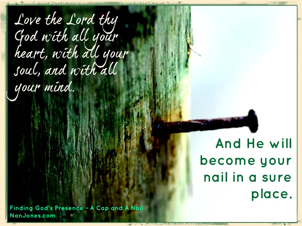 Just like a nail to hang a cap, the Lord is a sure place for us.
