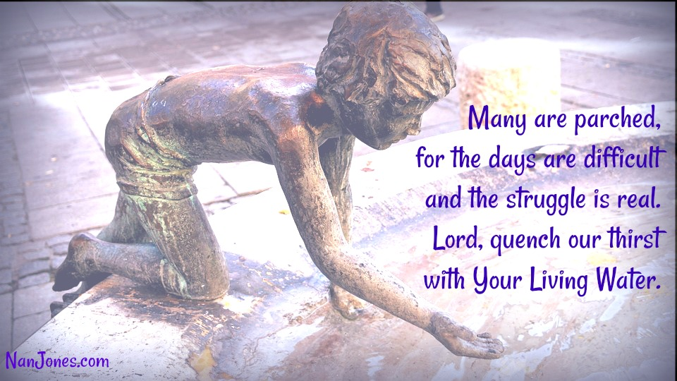 Finding God's Presence ~ A Prayer to Quench Your Thirst