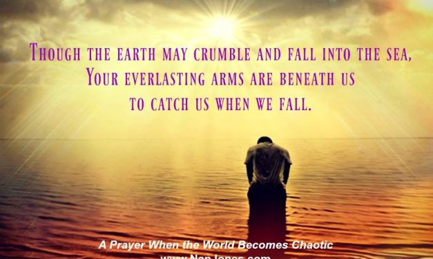 Finding God's Presence ~ A Prayer When the World Becomes Chaotic