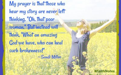 Faith Notes ~ Sandi Miller: Where is God When Your Childhood … Just … Isn't?