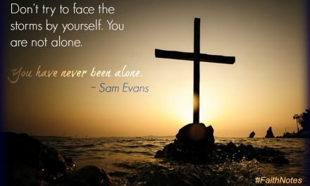 Faith Notes ~ Sam Evans: Cerebral Palsy, Lung Cancer, and Jesus