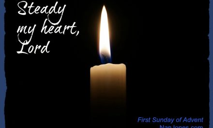 Advent Prayer ~ Steady My Heart, Lord