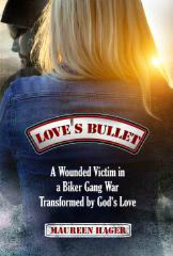 Love's Bullet by Maureen Hager