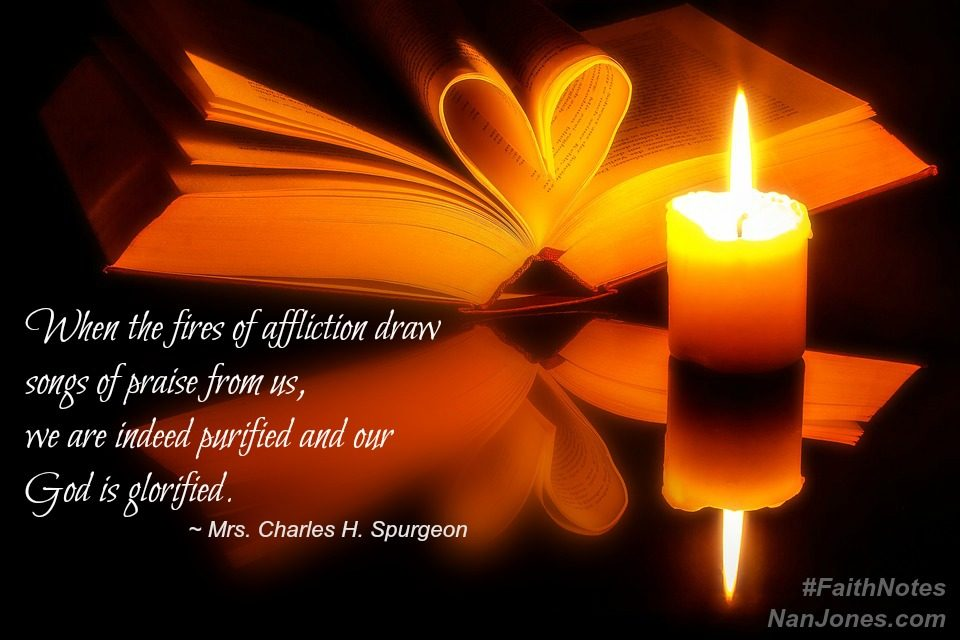 Faith Notes ~ Mrs. Charles H. Spurgeon: When Fires of Affliction Cause Songs of Praise