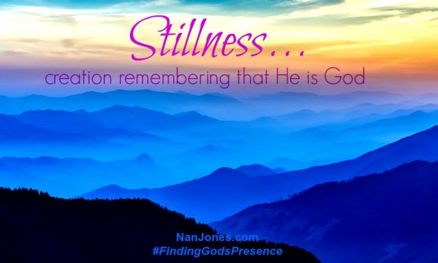 Finding God's Presence ~ When the Blush of Dawn Remembers He is God