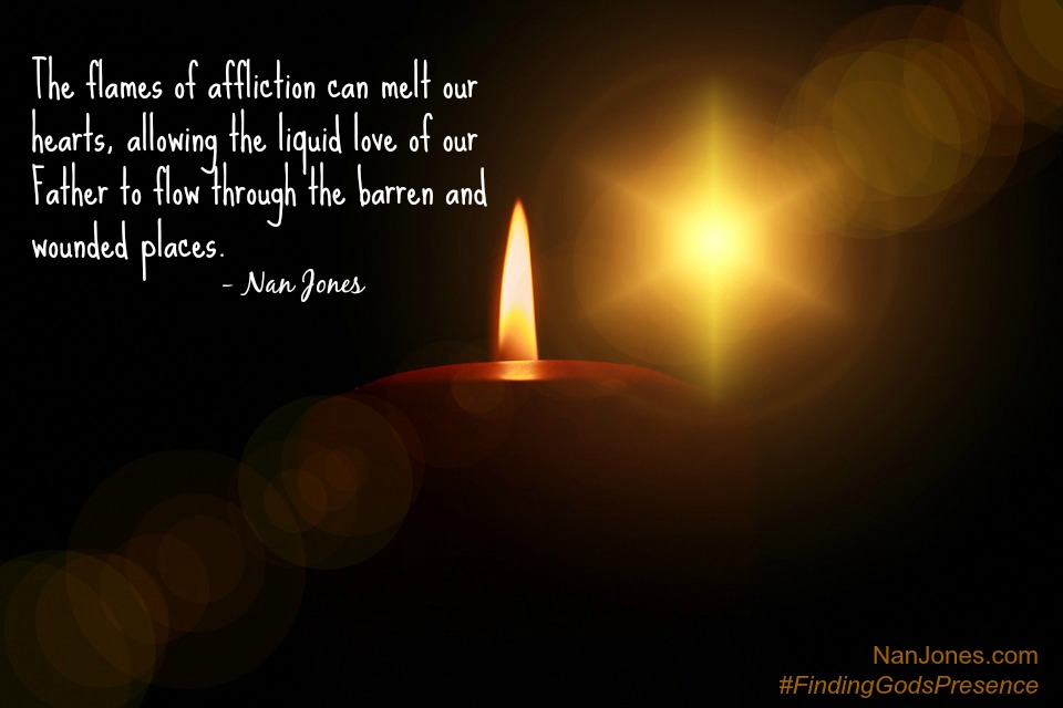 The flames of affliction will release the sweet aroma of Christ in our lives ... if we let them.