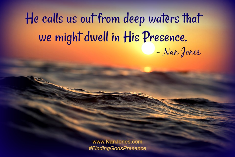 In His Presence there is no need to fret or worry.