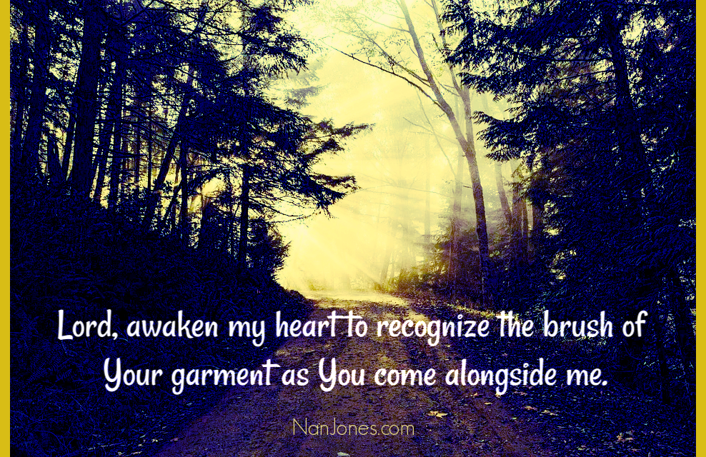 A Prayer When You Need to Feel the Brush of His Garment