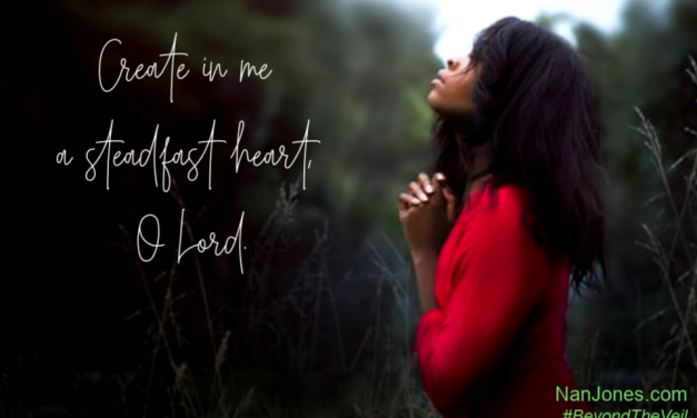 A Prayer When Your Steadfast Heart Seems to be Missing
