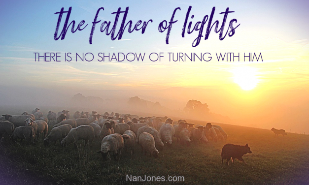 The Father of Lights. There is No Shadow of Turning