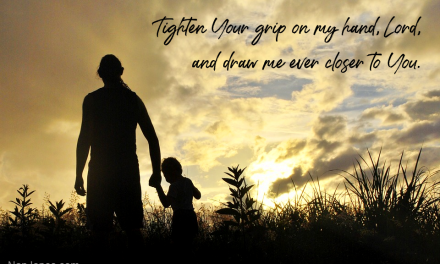 A Prayer When Steadfast Faith Slips Away in the Difficult Place