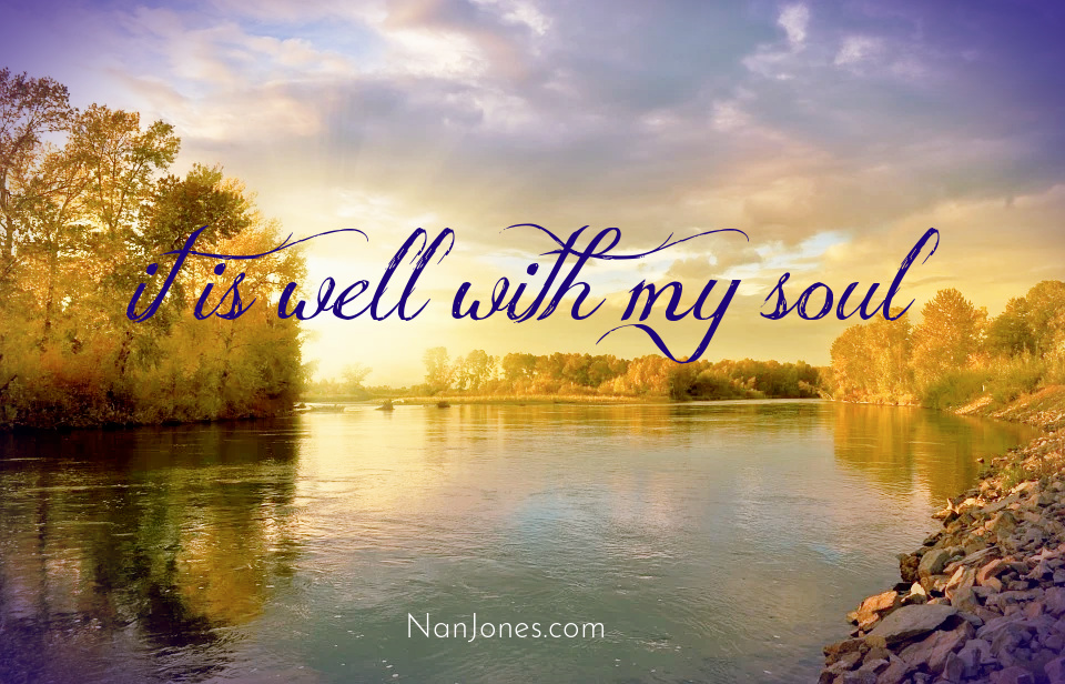 It is Well With My Soul Whispers Along the River's Edge