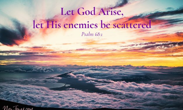 Let Faith Arise Because Fear is Sneaking Around ~ A Prayer