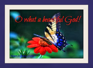Scriptures of Encouragement ~ O What A Beautiful God