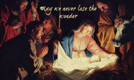 Finding God's Presence ~ May We Never Lose the Wonder