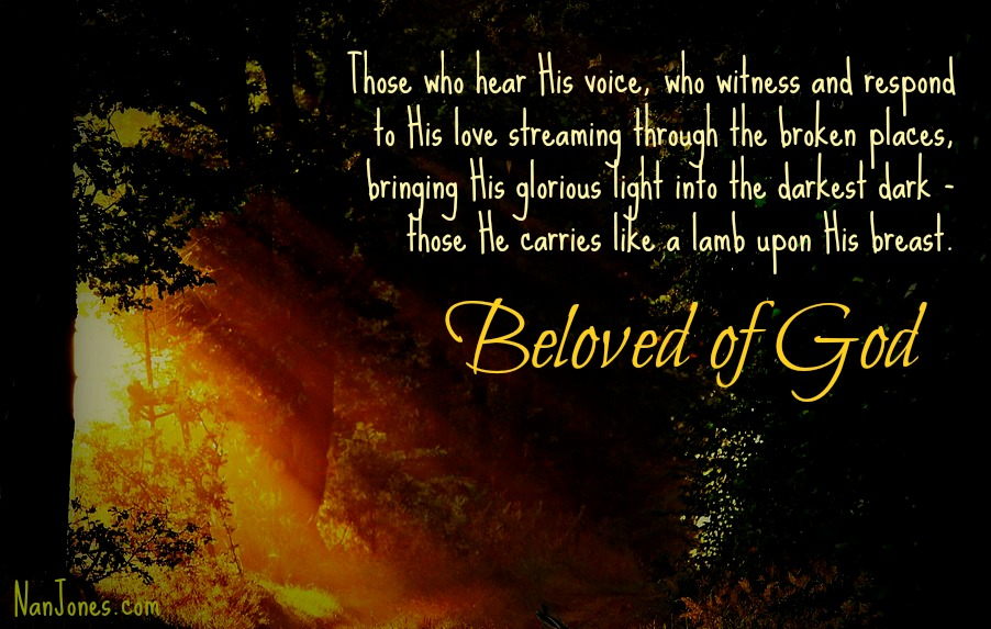 Finding God's Presence ~ Beloved of God. Our Role? Be-Loved