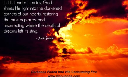 Finding God's Presence ~ Darkness Faded Into His Consuming Fire