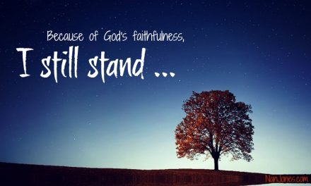 Finding God's Presence ~ And Still I Stand