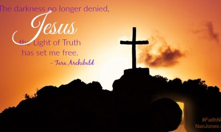 Faith Notes ~ Tara Archibald: He Shined His Light on My Cold Darkened Soul