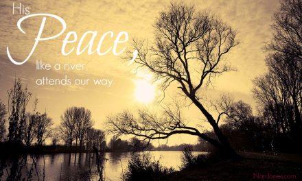 Can Peace Like a River Be Mine?
