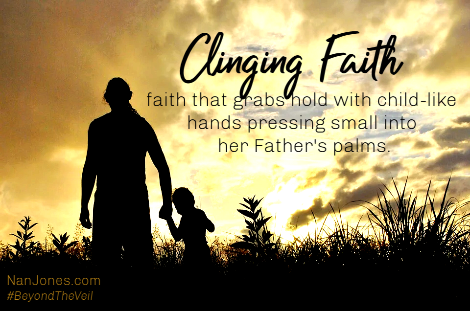 A Prayer For Clinging Faith, Not Wrestling Circumstances