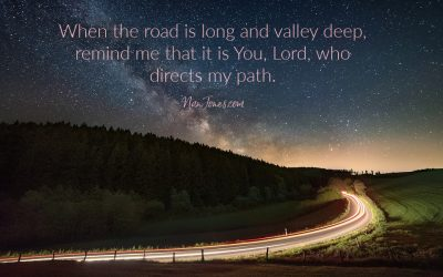 A Prayer When the Road is Long and Your Strength is Gone